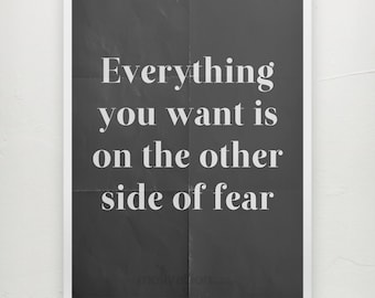 Everything you want is on the other side of fear - Motivational quote Inspirational poster print unlimited colors - Typography Poster