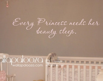 Every Princess needs her beauty sleep wall decal - princess decal - girls room decal - Little princess wall decal - Princess wall decor