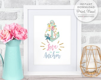 Anchor art, Mermaid art, mermaid quote, nursery art, child room poster, Love is my Anchor - nautical art - instant download printable file