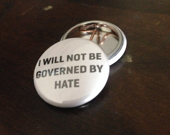 """i will not be governed by hate 1"""" Button"""