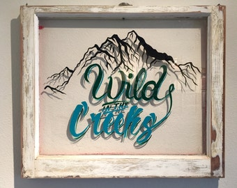 Wild in the creeks repurposed window