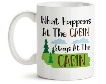 Coffee Mug, What Happens At The Cabin Stays At The Cabin Cabin Art Woods Art Cabin Theme Cabin Scene Art, Gift Idea, Large Coffee Cup