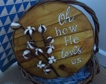 Reclaimed Wood Wall Art Oh How He Loves Us Christian Wall Art Word Art Reclaimed Wood Sign Cheese Box Sign w Cotton Balls Cotton Branch