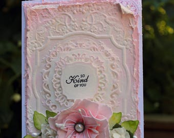So Kind of You handmade card, OOAK card, Pink and White Flower Card