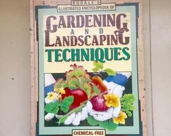 Rodale's Illustrated Encyclopedia of Gardening and Landscaping Techniques, Gardening book, outdoors, urban farming, grow food, gift idea