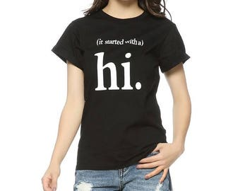 It Started With a Hi T-Shirt