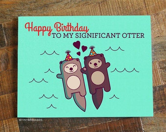 Funny printable birthday card for boyfriend girlfriend funny birthday card happy birthday to my significant otter cute birthday card for bookmarktalkfo Gallery