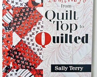 Machine Quilting Tips - Pathways From Quilt Top to Quilted by Sally Terry - Quilting Troubleshooting Tips - Quilt Design Planning Tips