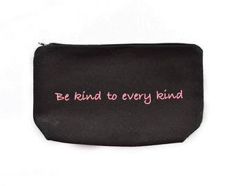 Case pencils or makeup Kit - Be kind to every kind
