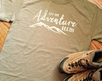 Let The Adventure Begin | Shirt - Outdoors - Wanderlust - Mountain - Adventure - Custom Colors Available