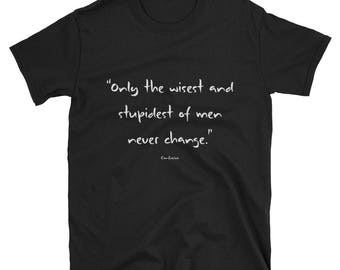 Tee Shirt - Famous Quote - Wisest