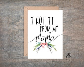 PRINTABLE: 5x7 I Got It From My Mama Card/ Mother's Day Card/ Funny Card/ Juvenile Card