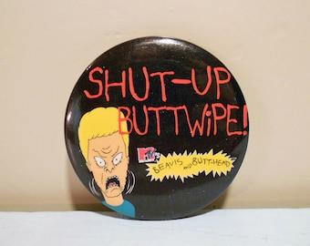 Vintage 1993 Beavis And Butthead Pinback Button Shut Up Buttwipe MTV
