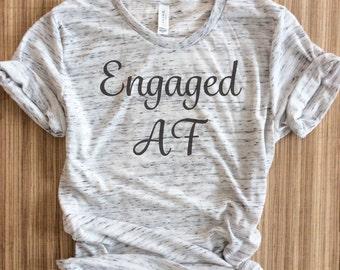 engaged af, muscle tee, engaged, bride gift, bachelorette party, bachelorette, bride, AF, bridal shirt, wifey, engagment shirt,