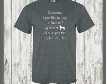 Australian Cattle dog T-shirt..stay home..too peoplely..Heeler T shirt,Heeler gift,Queensland Heeler,Blue Heeler,Red Heeler,herding dog gift