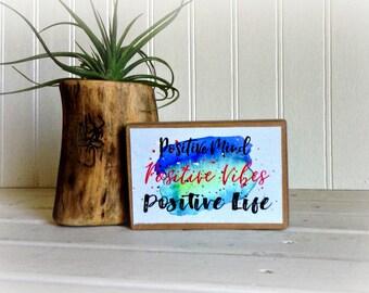 Wood Sign/Motivational Sign Positive Mind/Positive Vibes Wood Sign/Positive Life Sign/Gifts Under 20/Inspirational Sign