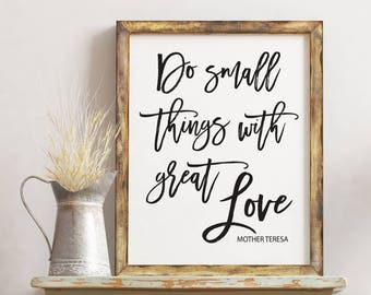 Do Small Things With Great Love Mother Teresa, Printable Quote, Motivational and Inspirational Digital Art