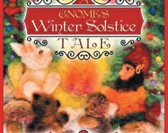 BOOK ~ A Gnome Winter Solstice Tale ~ ' Would You Unquestionably Rather be Yourself?'