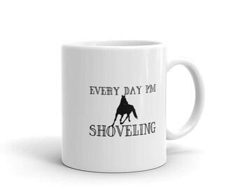 Horse Farming And Barn Coffee Mug, Every Day I'm Shoveling Funny Horse Farm & Barn Gift