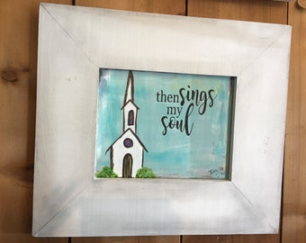 Then Sings My Soul Church Painting