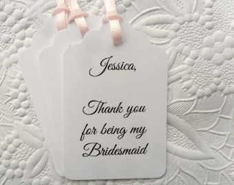 Personalized Thank You for being my Bridesmaid Gift Tags-Maid of Honor-Flower Girl-Gift Tags-Hang Tags-Customized Gift Tags