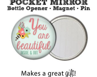 Magnet • Pocket Mirror • Bottle Opener • Button • You are Beautiful Inside & Out • Gift • Stocking Stuffer