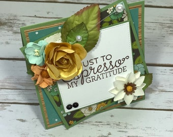 Greeting Card - Handmade Card - Thank You Card - Just to Expresso My Gratitude Card