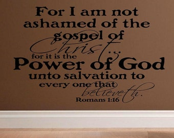 vinyl wall decal quote - For I am not ashamed of the gospel of Christ .. Romans 1:16 - C016