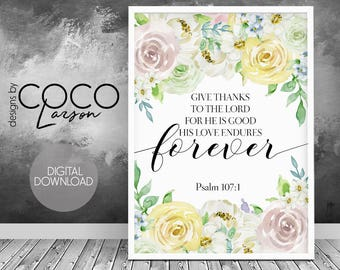 Psalm 107 1, give thanks to the lord sign, give thanks printable, bible verse print, scripture wall art, christian wall decor, instant art