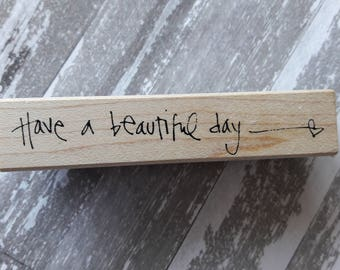 Have A Beautiful Day Wood Mounted Rubber Stamp Scrapbooking & Paper Craft Supplies