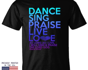 Dance Sing Praise Live Love as Long as I Live I Will Sing and Praise the Lord God Ttd3