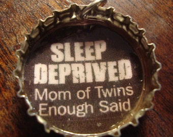 Sleep Deprived Recycled Bottle Cap Pendant  MOM   Twins Gift for New Mom  Baby Shower Gift