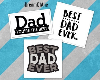 Best Dad Ever / Dad You're The Best / Father's Day SVG Cut Files