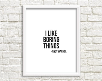 i like boring things - andy warhol print - andy warhol quote - home office decor - nordic art - scandinavian art - pop art print