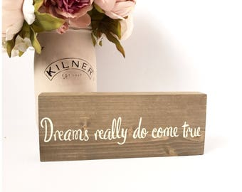Dreams really do come true, wedding sign, gift, annivesary, gift for her, him, rustic, wooden