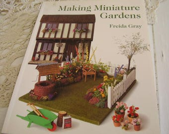 Making MINIATURE GARDENS Step By Step Projects Craft BOOK