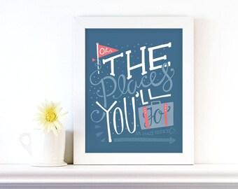 oh the places you'll go print - digital download