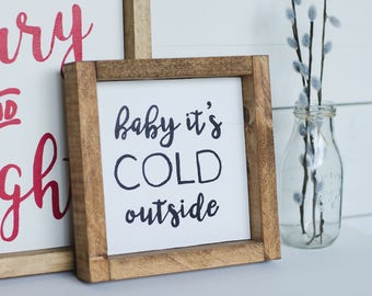 Baby its Cold Outside | Handmade Sign
