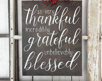 So very thankful, grateful, blessed, hand painted wooden sign, farmhouse style, gather family sign,