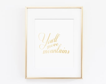 You'll Move Mountains Home Decor, Nursery Art, Art Quote, Wall Art, Baby Boy Nursery, Baby Girl Nursery, Gold Foil Art, Instant Download