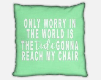 Knee Deep Pillow. Only Worry in the World. Zac Brown Band. Jimmy Buffett Decor. Beach Decor. Coastal Decor. Tropical Decor. Gift for Her