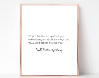 RBG Quote Print - Digital Download Printable Art - Ruth Bader Ginsburg Printable Quote - Fight for the Things You Care About Quote Print