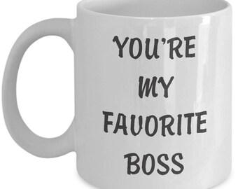 You're My Favourite Boss Mug. Gag Gift For Boss. Funny Boss Mug. 11oz 15oz Coffee Mug.