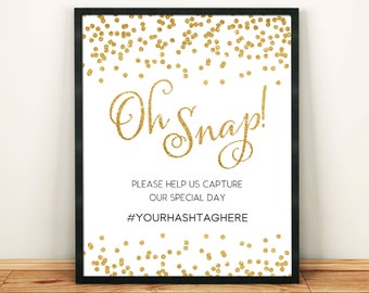 INSTANT DOWNLOAD Editable Pdf Sign for your social Media Hashtag Oh Snap sign 8x10 Printable Pdf Template Wedding Gold Glitter Confetti HQ