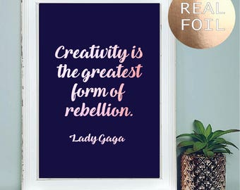 A4/A3 Lady Gaga Quote Poster Lady Gaga Inspirational Quote Creativity Is The Greatest Form Of Rebellion Inspirational Quote Foil Print