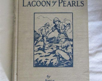 1927 The Adventure Boys and the Lagoon Of Pearls Book Ames Thompson Vintage