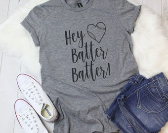 Hey Batter Batter, Baseball Mom, Baseball Shirt, Baseball Mom Shirt, Baseball Tee, Baseball Mom, Baseball T-Shirt