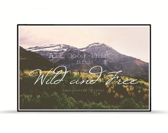 Quote Poster - All good things are wild and free - Henry David Thoreau
