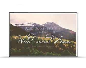 Zitat von Poster - aller guten Dinge sind wild und frei - Thoreau