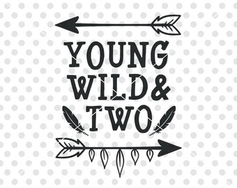 Birthday SVG DXF Cut File, Young Wild and Two Svg Cutting File, Second Birthday Svg Dxf Cutfile, Kids Birthday Cutfile, Birthday Clipart
